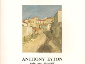 Anthony Eyton: Paintings 1938-1975