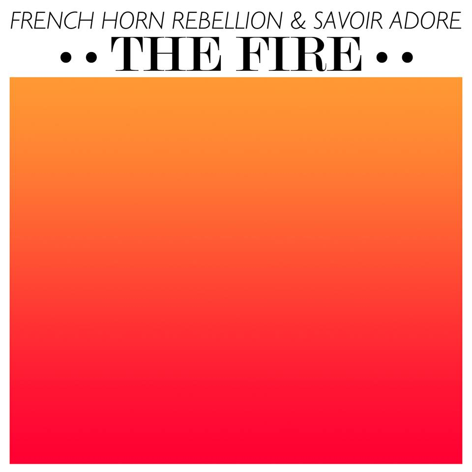 French Horn Rebellion, Savoir Adore - The Fire - EP