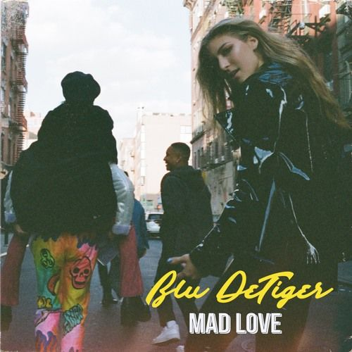 Blu DeTiger - Mad Love