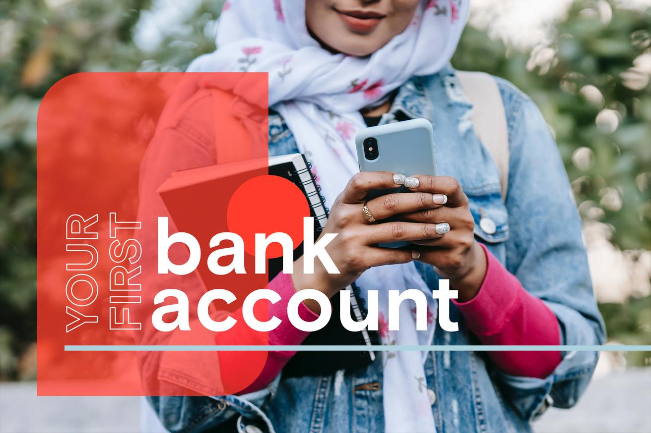When should you open your first bank account?