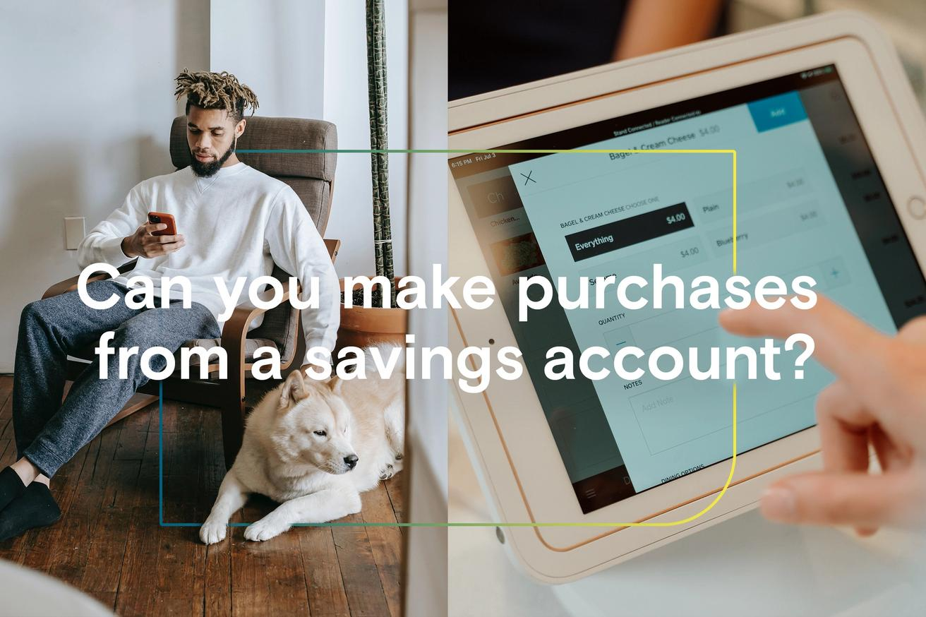 Can you make purchases with a savings account?