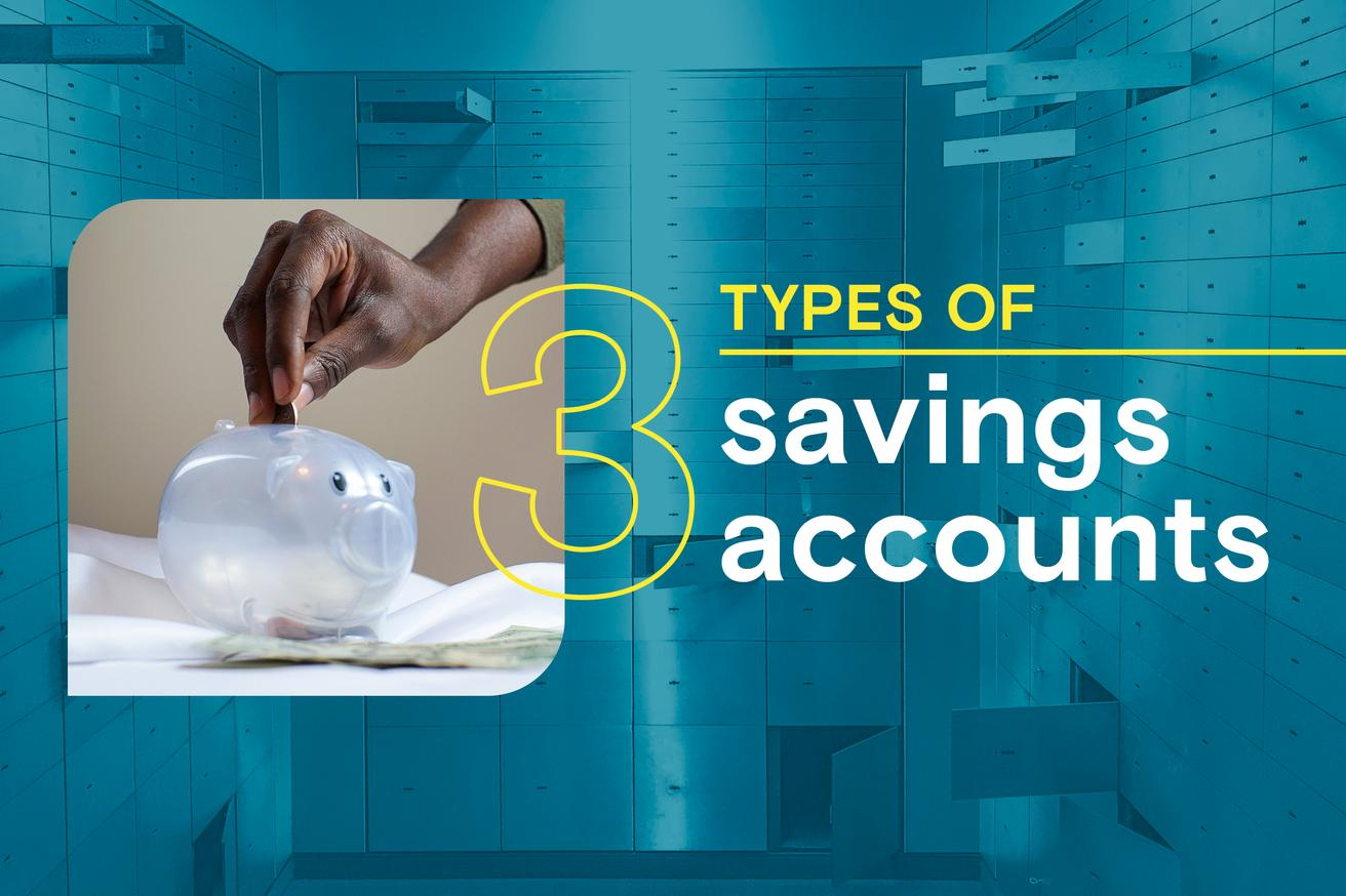 What are the 3 types of savings accounts?