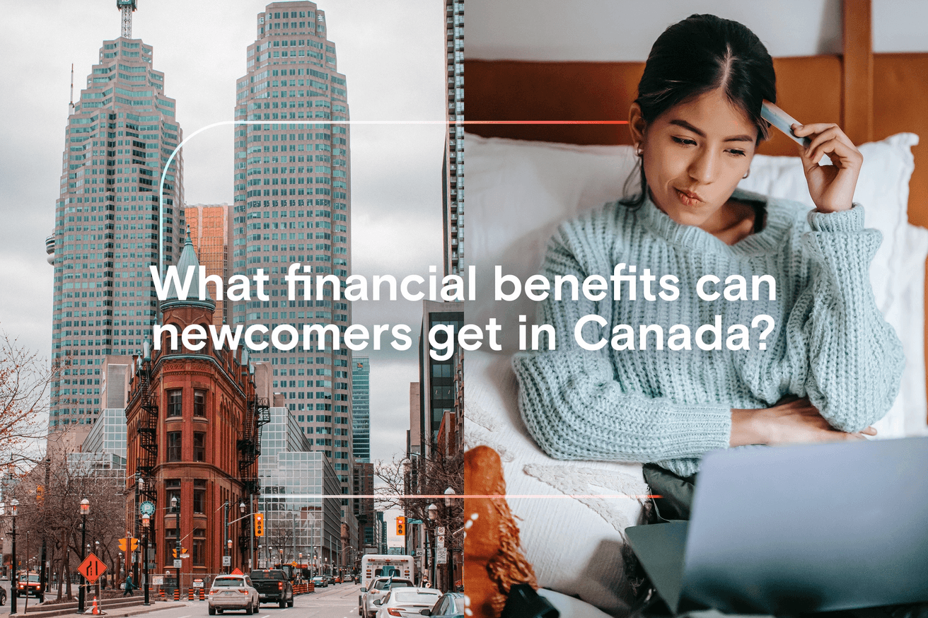 What financial benefits can new immigrants get in Canada?