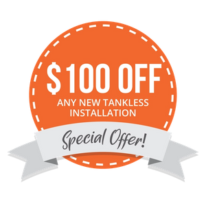 $100 Off Any New Tankless Installation
