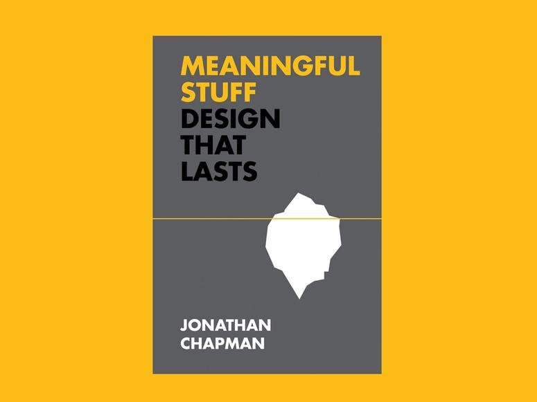 """The cover of the book """"Meaningful Stuff: Design That Lasts"""" by Jonathan Chapman."""