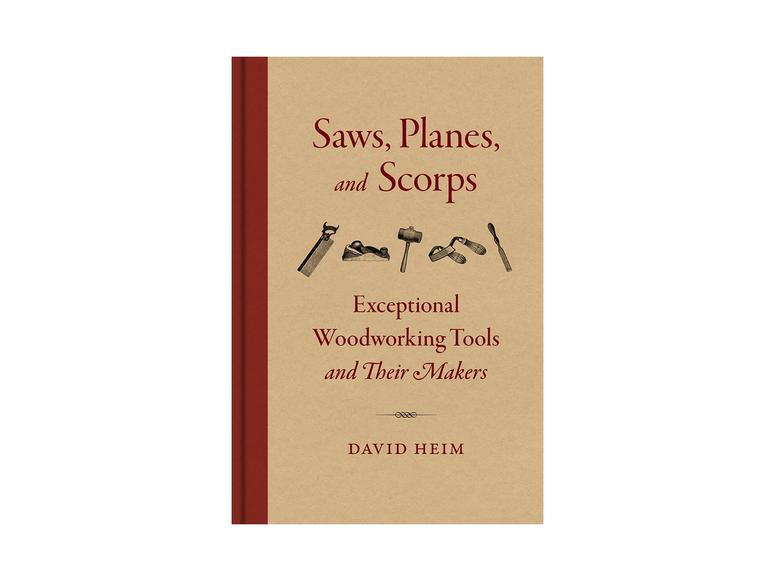 Saws, Planes, and Scorps by David Heim