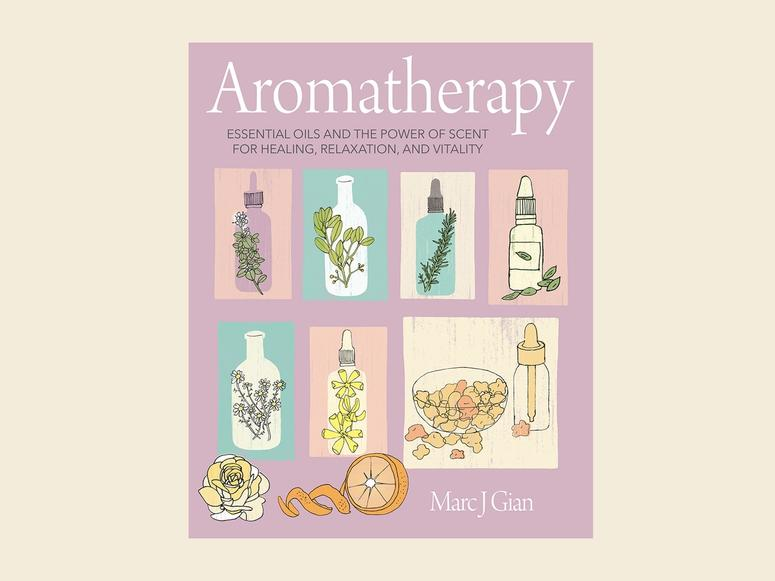 Marc J. Gian's book Aromatherapy: Essential Oils and the Power of Scent for Healing, Relaxation, and Vitality