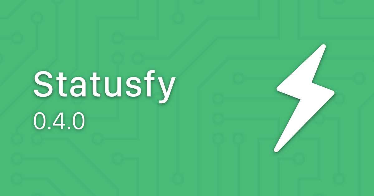 Statusfy: Release v0.4.0