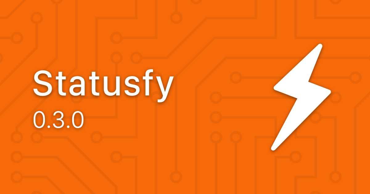 Statusfy: Release v0.3.0