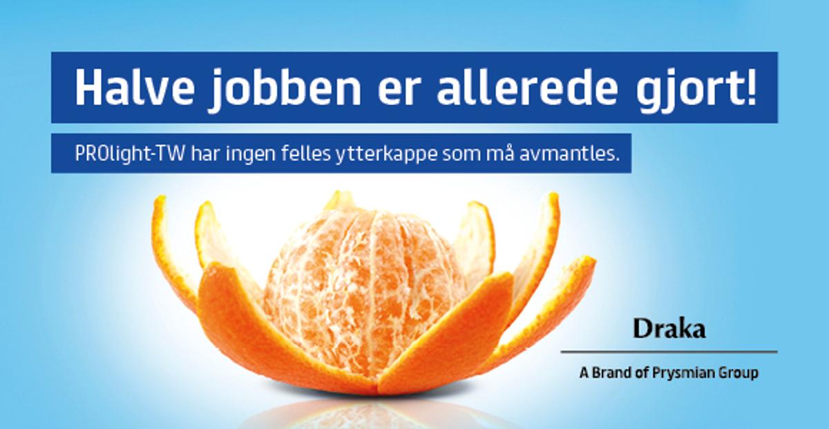 Annonsen viser bildet av en skrellet mandarin med følgende tekst: Halve jobben er allerede gjort! PROlight-TW har ingen felles ytterkappe som må avmantles.