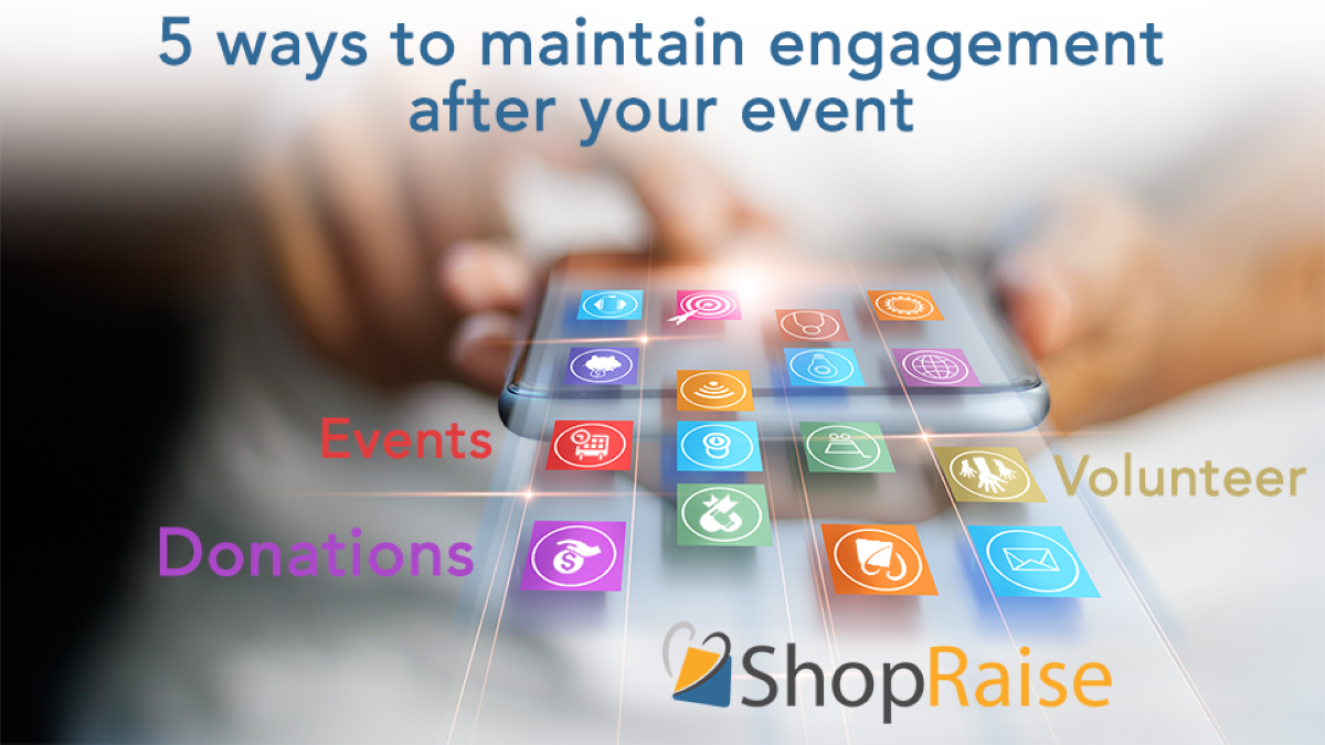 5 Ways to Maintain Engagement After an Event, featuring ShopRaise
