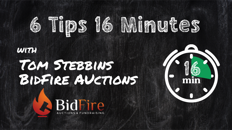 FB Live: 6 Tips in 16 Minutes with Tom Stebbins, BidFire Auctions