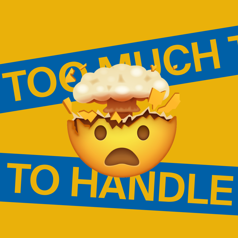 A brain 'mind blown' emoji with tickers reading 'too much to handle'