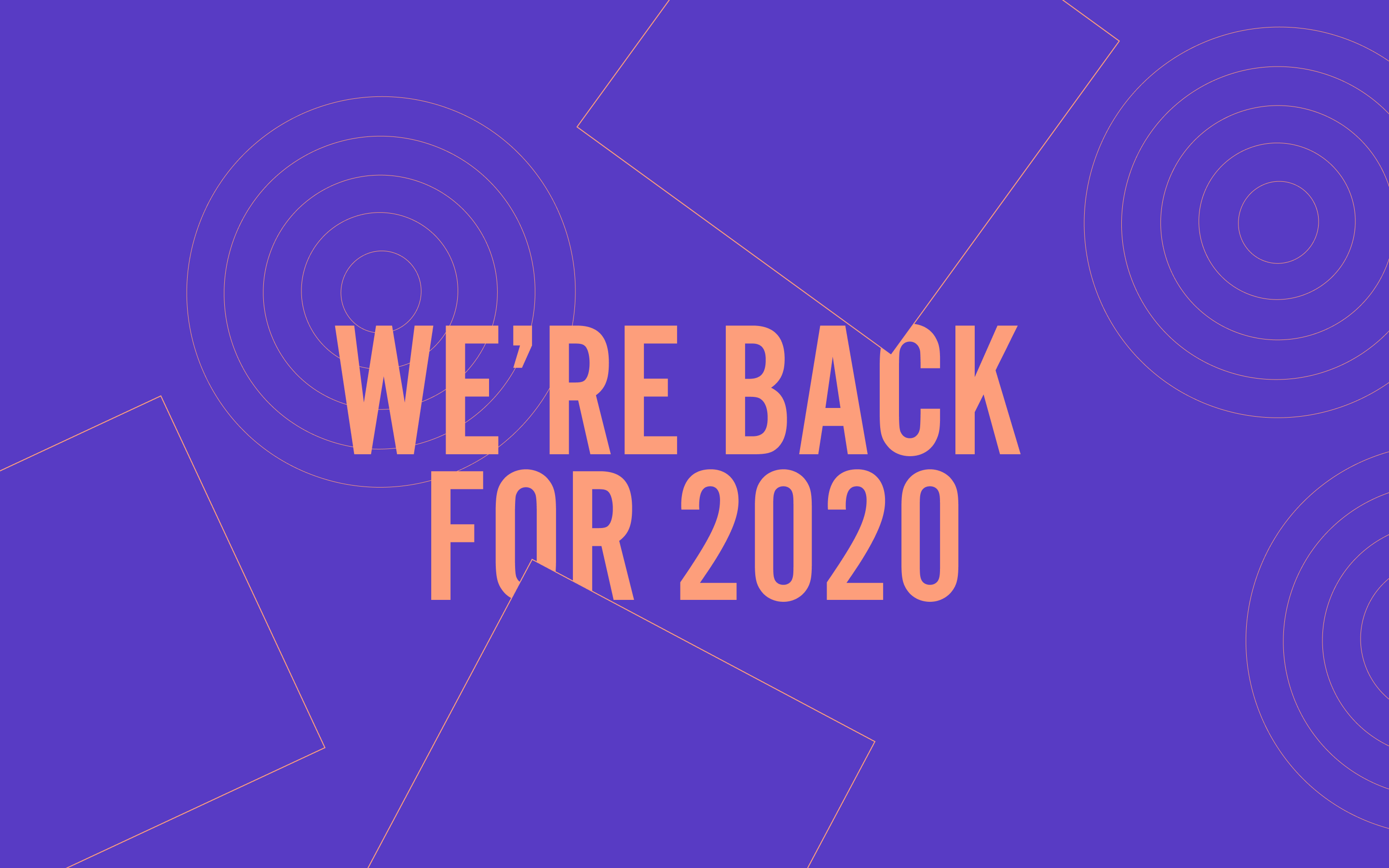 "Linework art piece with squares and circles, ""we're back for 2020"" text in the centre"