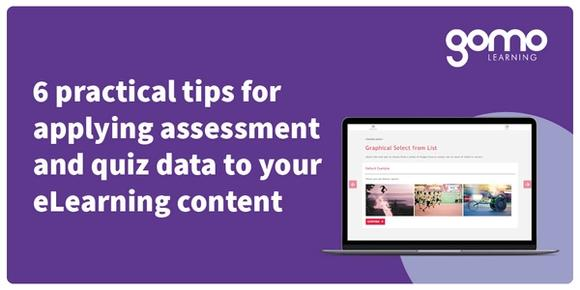 6 practical tips for applying assessment and quiz data to your eLearning content Read more