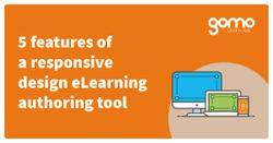 5 features of a responsive design eLearning authoring tool Read more
