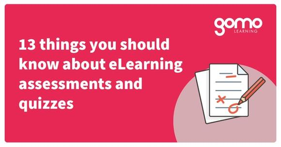 13 things you should know about eLearning assessments and quizzes Read more