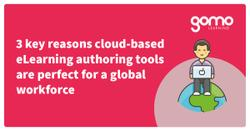 3 key reasons cloud-based eLearning authoring tools are perfect for a global workforce Read more