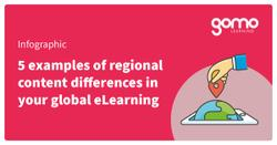 5 examples of regional content differences in your global eLearning Read more