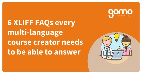 6 XLIFF FAQs every multi-language course creator needs to be able to answer Read more