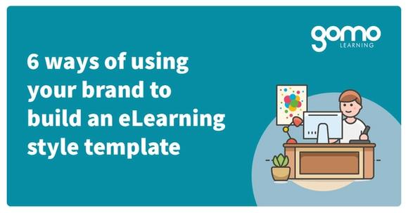 6 ways of using your brand to build an eLearning style template Read more