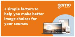 3 simple factors to help you make better image choices for your courses Read more