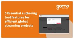5 essential authoring tool features for efficient global eLearning projects Read more