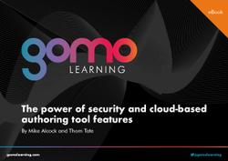 The power of security and cloud-based authoring tool features Read more