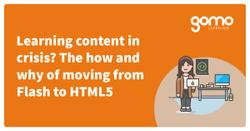 Learning content in crisis? The how and why of moving from Flash to HTML5 Read more
