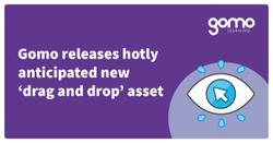 Gomo releases hotly anticipated new 'drag and drop' asset [Press release] Read more