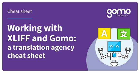 Working with XLIFF and Gomo: a translation agency cheat sheet Read more
