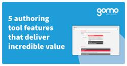 5 authoring tool features that deliver incredible value Read more