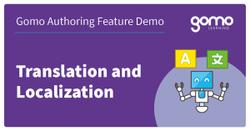 Gomo Authoring Feature Demo: Translation and Localization Read more