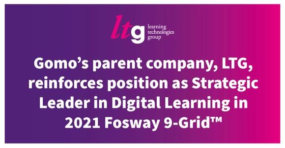 Gomo's parent company, LTG, reinforces position as Strategic Leader in Digital Learning in 2021 Fosway 9-Grid™ Read more