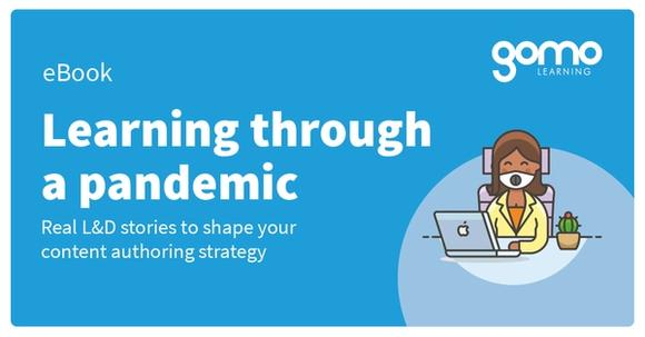 Learning through a pandemic: Real L&D stories to shape your content authoring strategy Read more