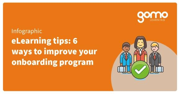 eLearning tips: 6 ways to improve your onboarding program Read more