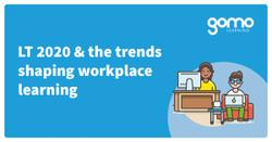 LT 2020 & the trends shaping workplace learning Read more