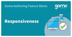 Gomo Authoring Feature Demo: Responsiveness Read more
