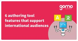 6 authoring tool features that support international audiences Read more