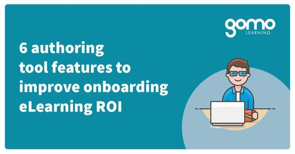 6 authoring tool features that strengthen your onboarding eLearning and ROI Read more