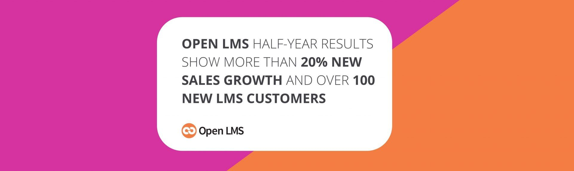 Open LMS Half-Year Results Show More Than 20% New Sales Growth and Over 100 New LMS Customers
