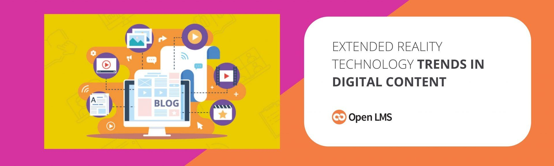 Extended Reality Technology Trends in Digital Content