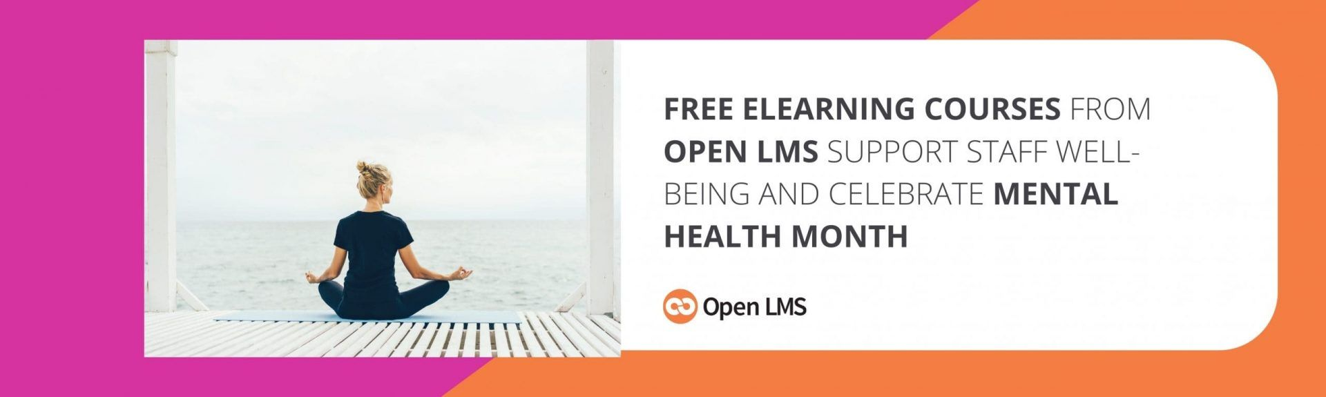 Free eLearning Courses From Open LMS Support Staff Well-Being and Celebrate Mental Health Month