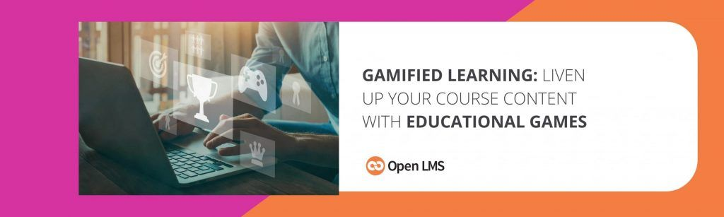 Gamified Learning: Liven Up Your Course Content With Educational Games