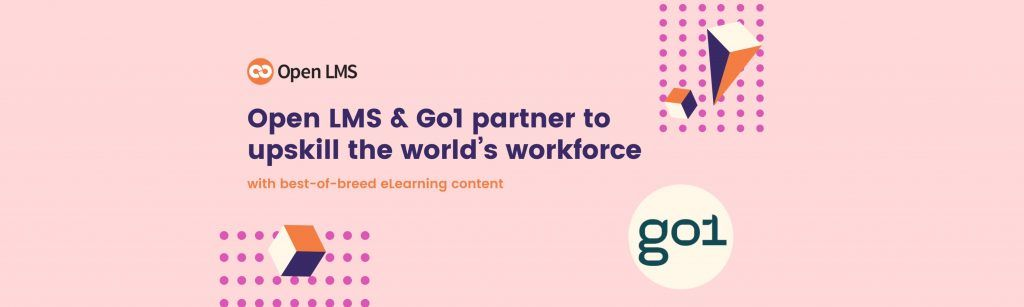 Open LMS and Go1 Partner to Upskill the World's Workforce with Best-of-Breed eLearning Content