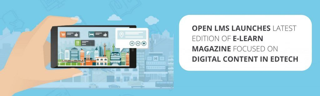 Open LMS Launches Latest Edition of E-Learn Magazine Focused on Digital Content in EdTech