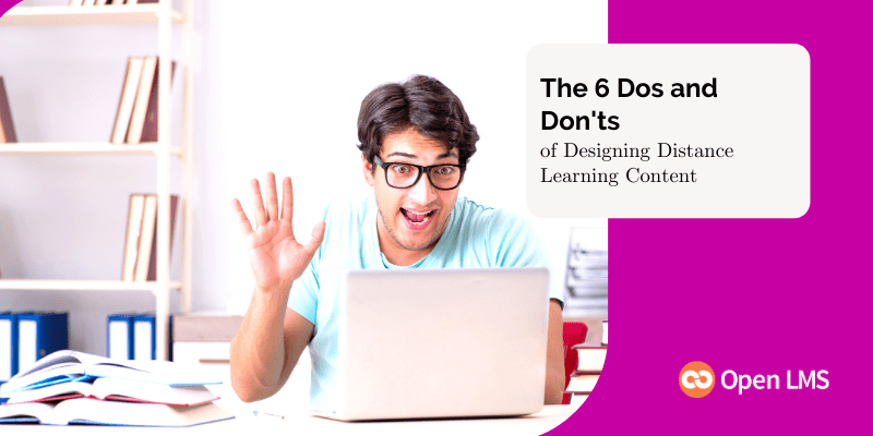 The 6 Dos and Don'ts of Designing Distance Learning Content