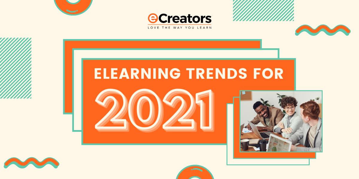 eLearning trends for 2021 - eCreators by Open LMS