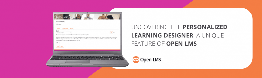 Uncovering the Personalized Learning Designer: A Unique Feature of Open LMS