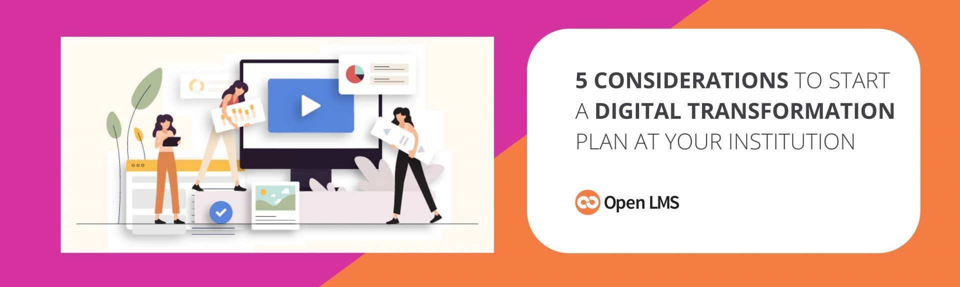 5 Considerations to Start a Digital Transformation Plan at Your Institution